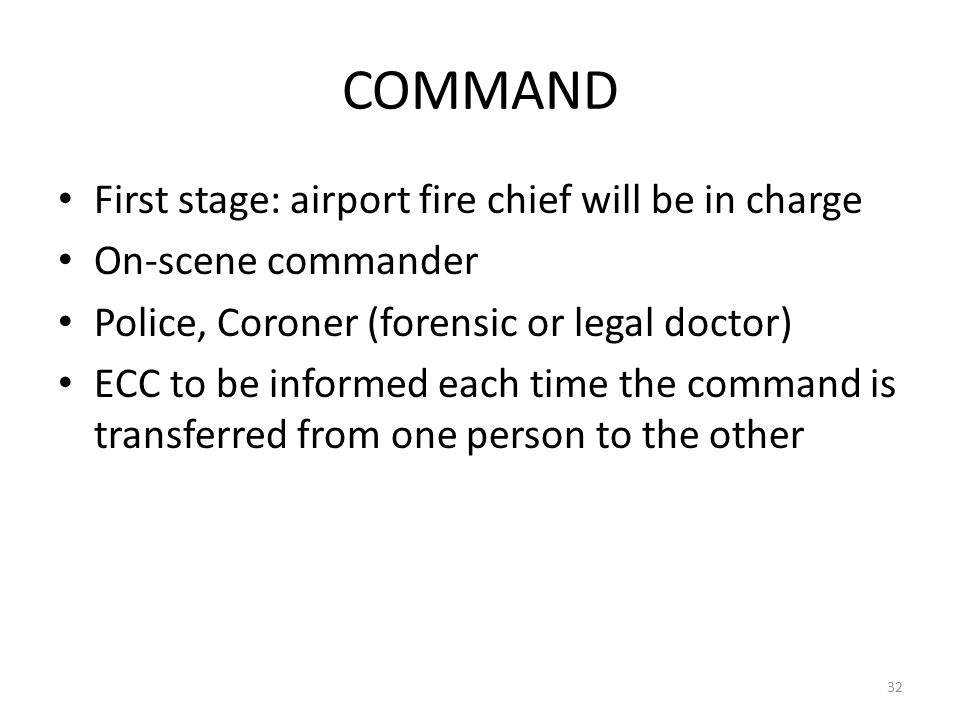 COMMAND First stage: airport fire chief will be in charge