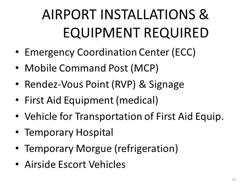 AIRPORT INSTALLATIONS & EQUIPMENT REQUIRED