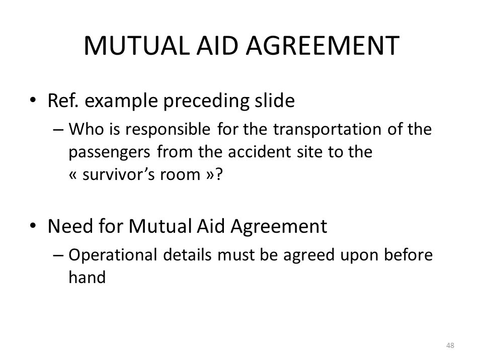 MUTUAL AID AGREEMENT Ref. example preceding slide