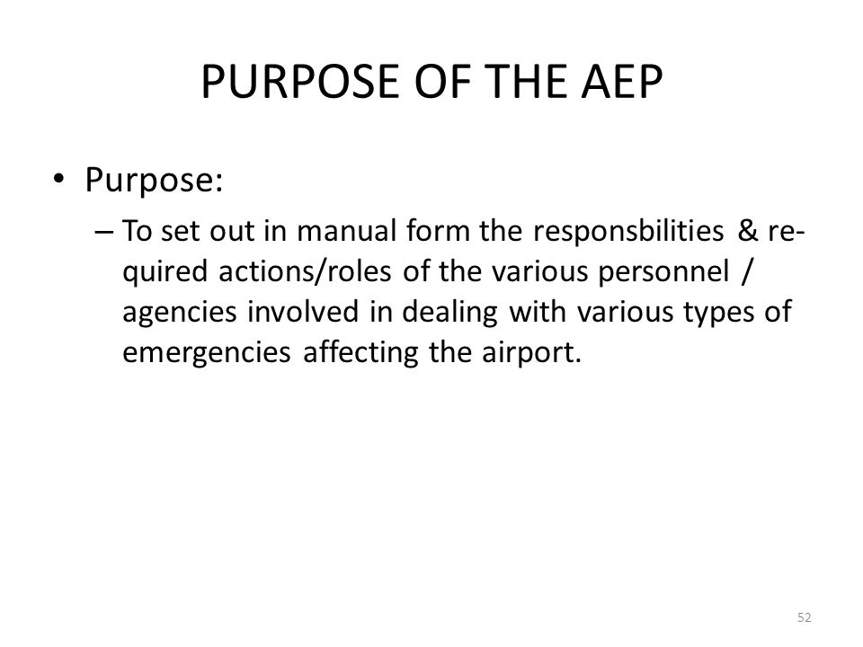 PURPOSE OF THE AEP Purpose: