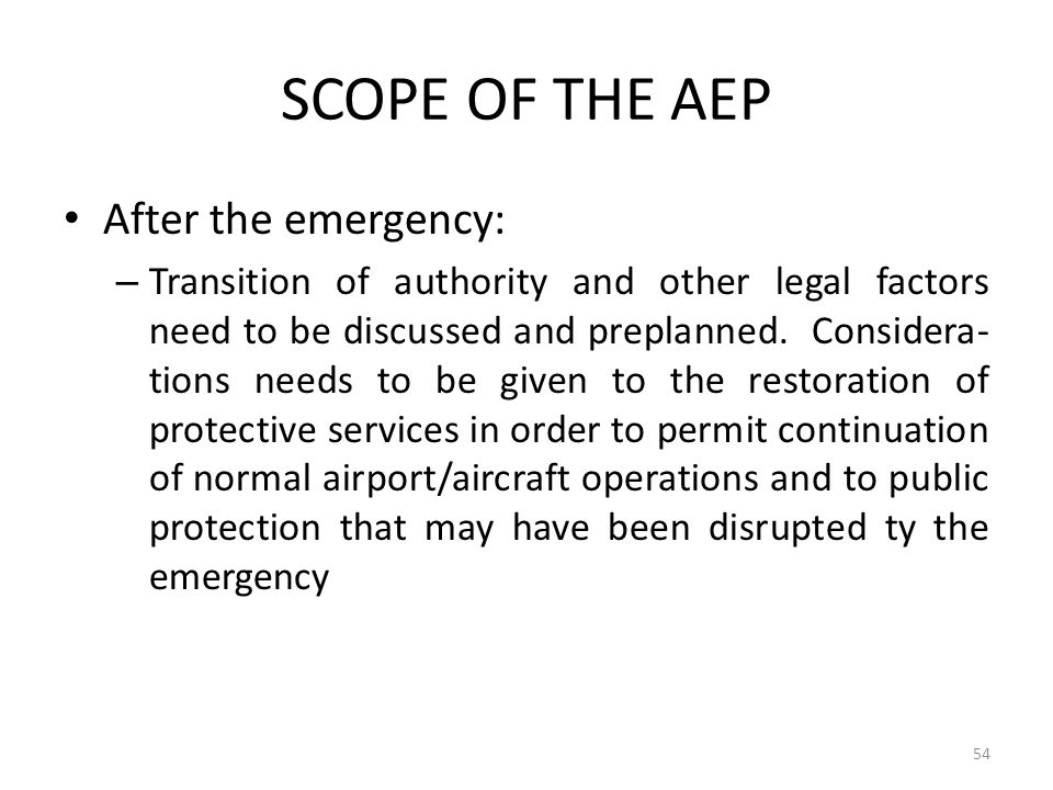 SCOPE OF THE AEP After the emergency: