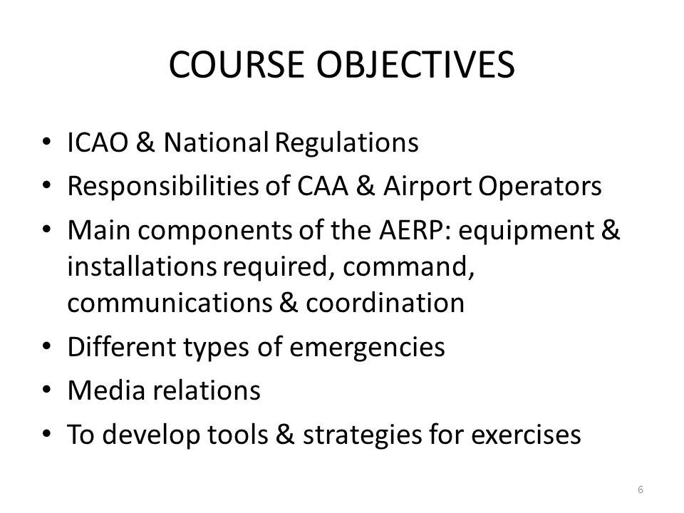 COURSE OBJECTIVES ICAO & National Regulations