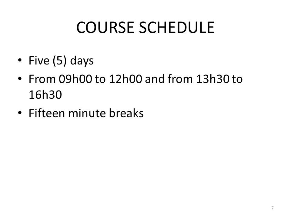 COURSE SCHEDULE Five (5) days