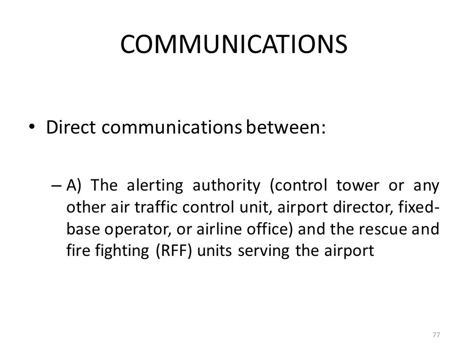 COMMUNICATIONS Direct communications between: