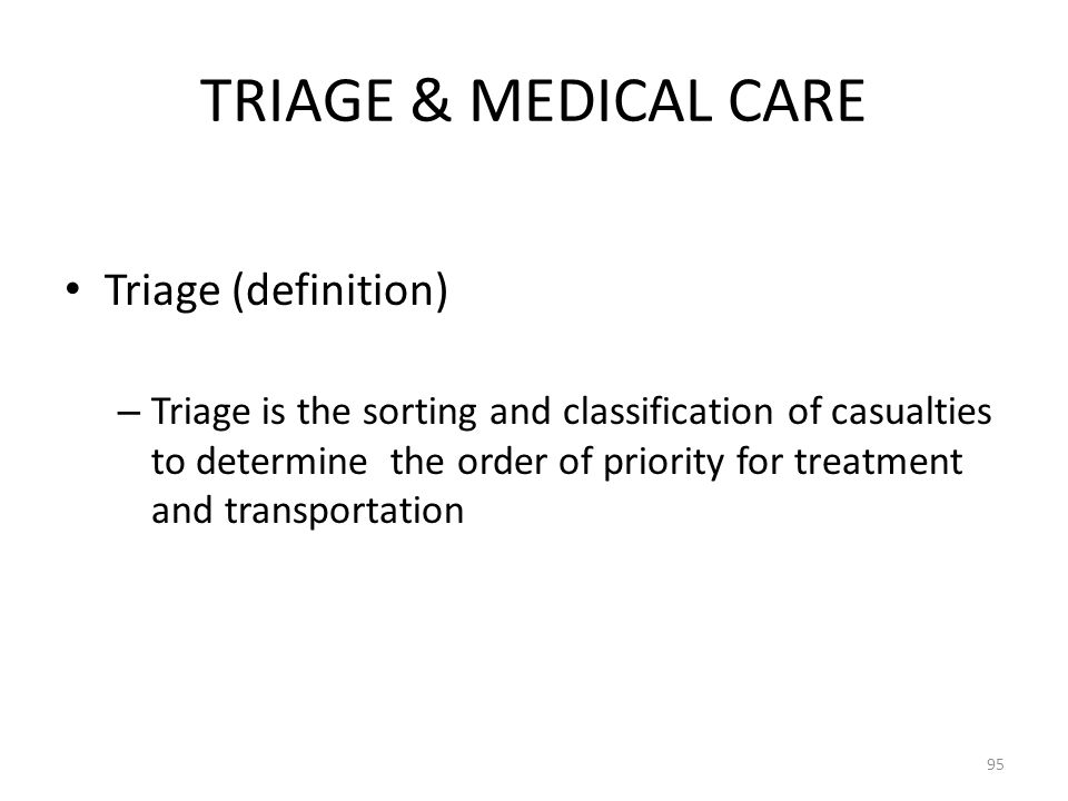 TRIAGE & MEDICAL CARE Triage (definition)