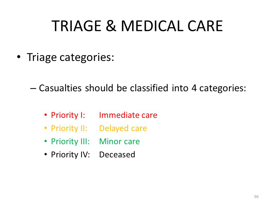 TRIAGE & MEDICAL CARE Triage categories: