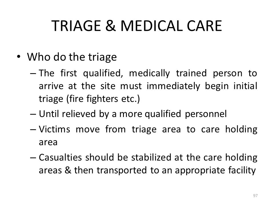 TRIAGE & MEDICAL CARE Who do the triage