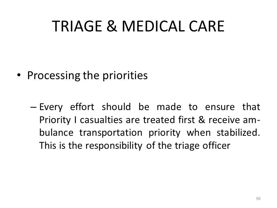 TRIAGE & MEDICAL CARE Processing the priorities