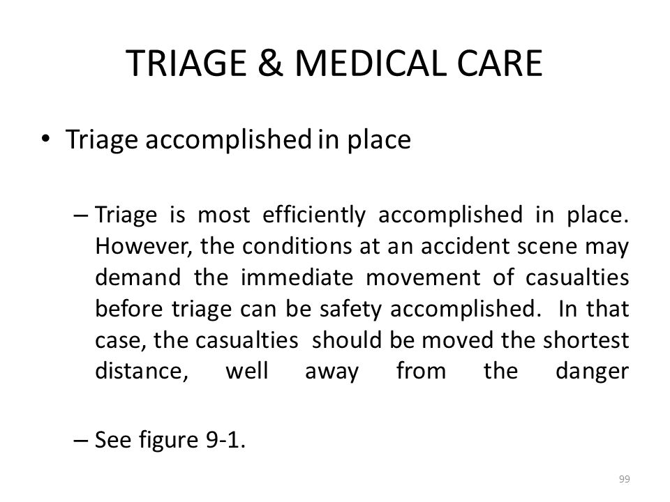 TRIAGE & MEDICAL CARE Triage accomplished in place