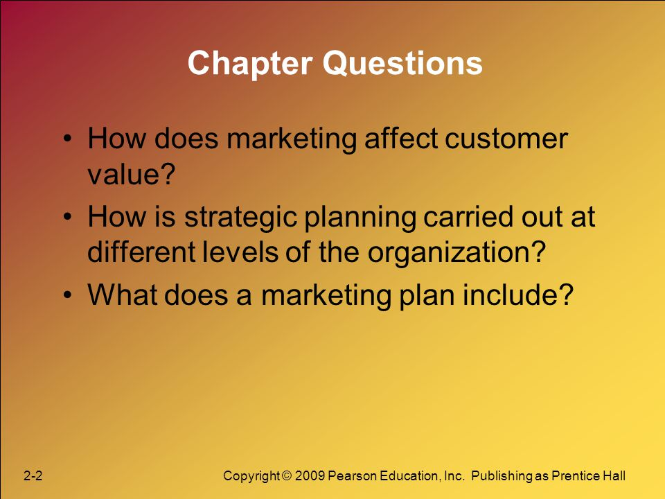Chapter Questions How does marketing affect customer value