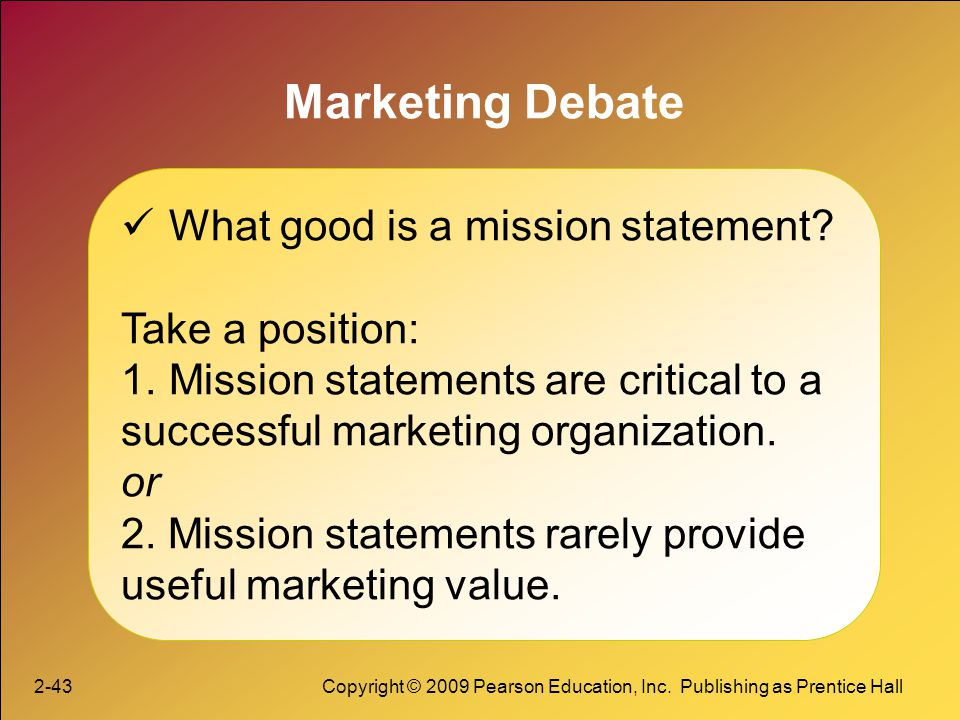 Marketing Debate What good is a mission statement Take a position: