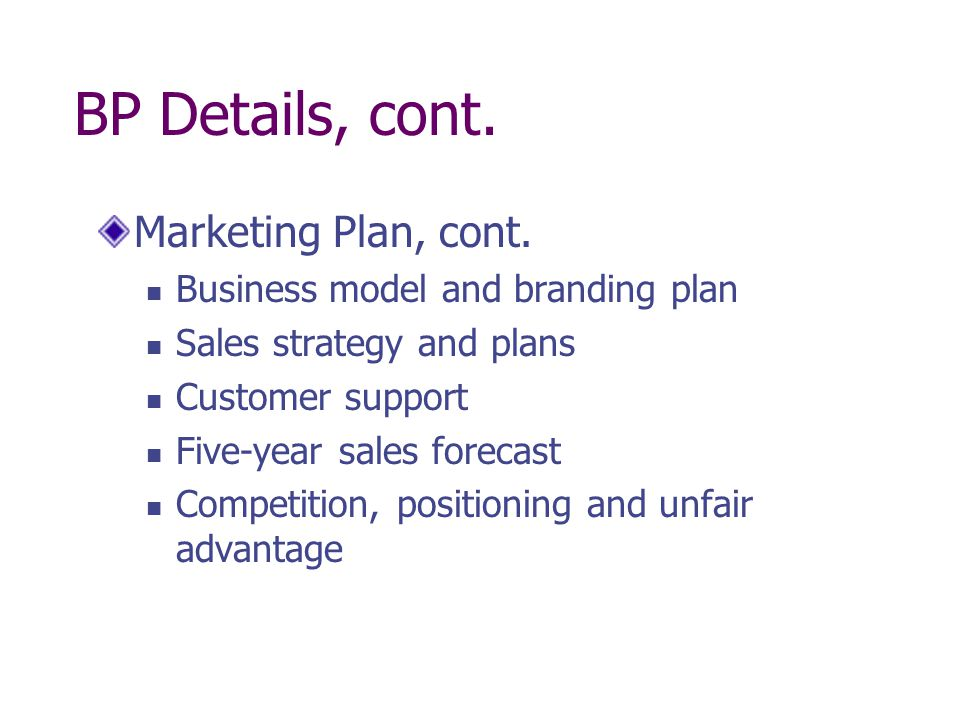 BP Details, cont. Marketing Plan, cont.