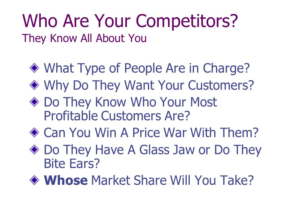 Who Are Your Competitors They Know All About You