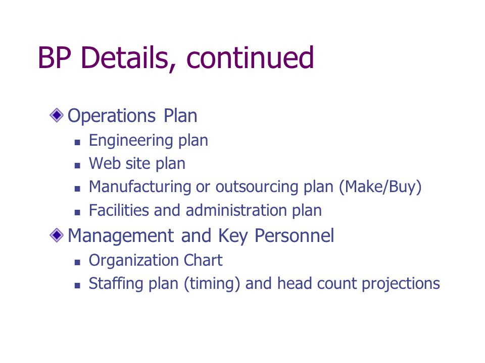 BP Details, continued Operations Plan Management and Key Personnel
