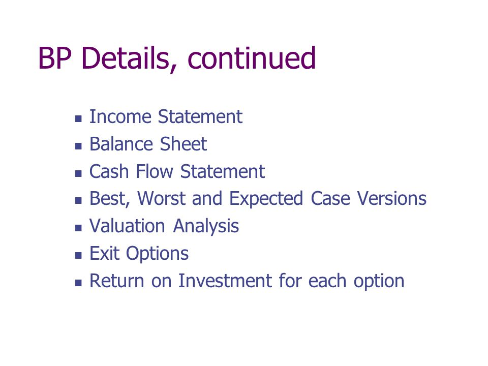 BP Details, continued Income Statement Balance Sheet