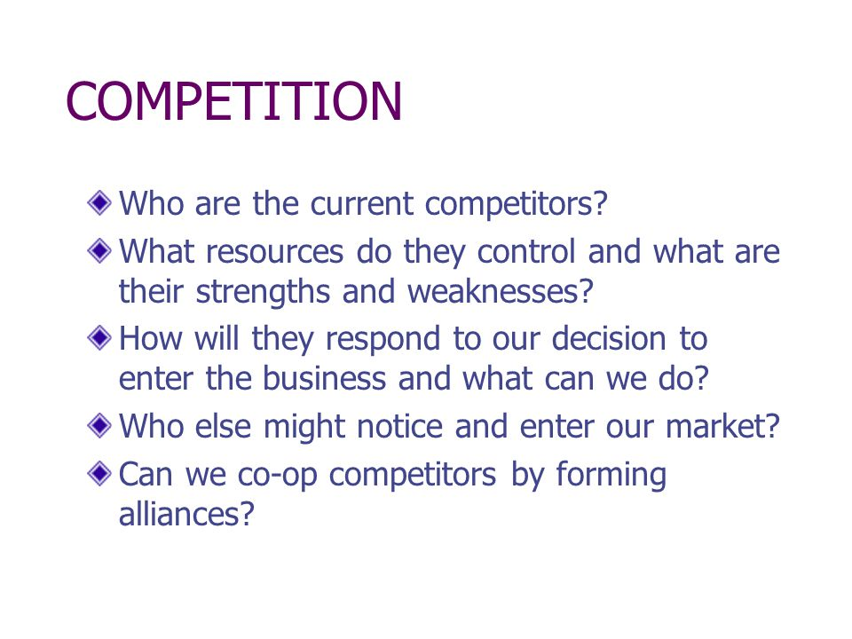 COMPETITION Who are the current competitors
