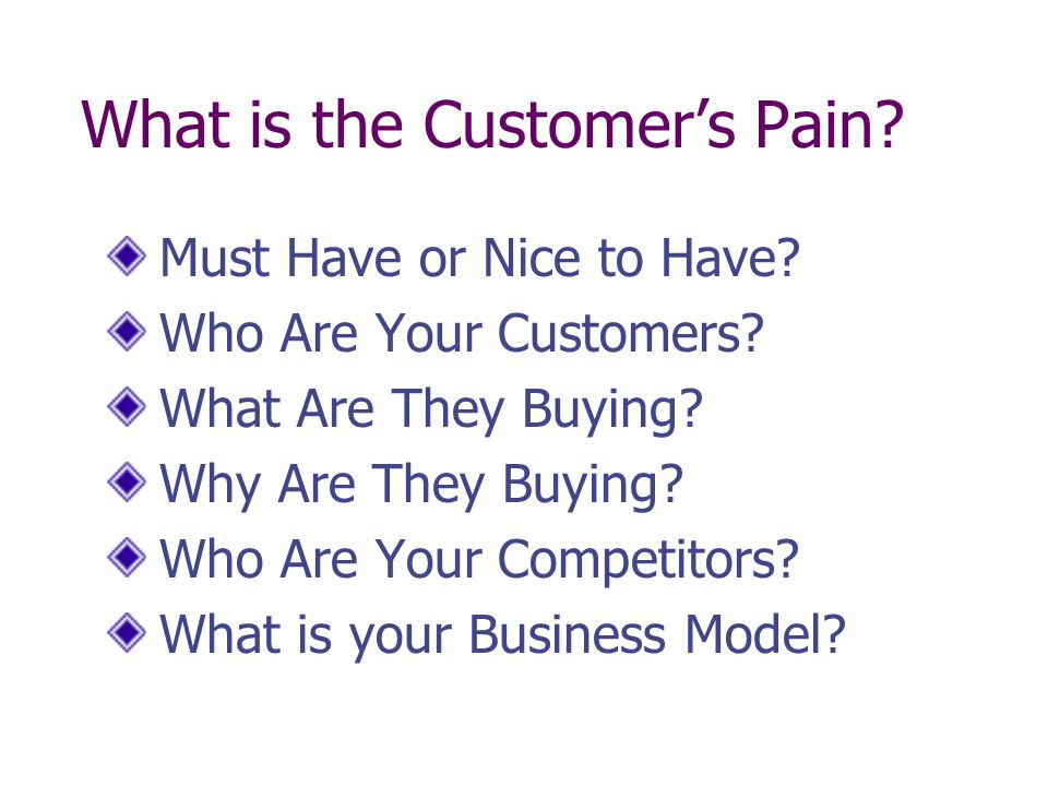 What is the Customer's Pain