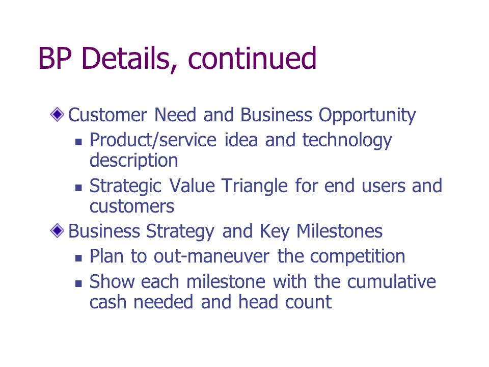 BP Details, continued Customer Need and Business Opportunity