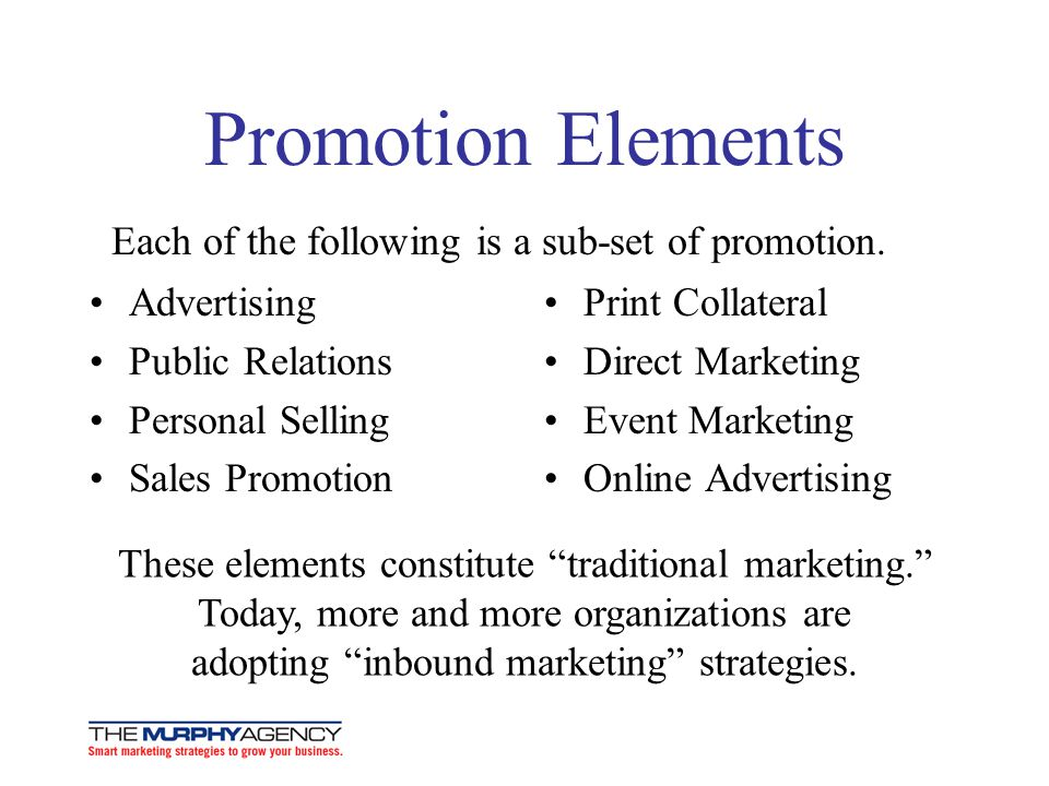 Promotion Elements Each of the following is a sub-set of promotion.