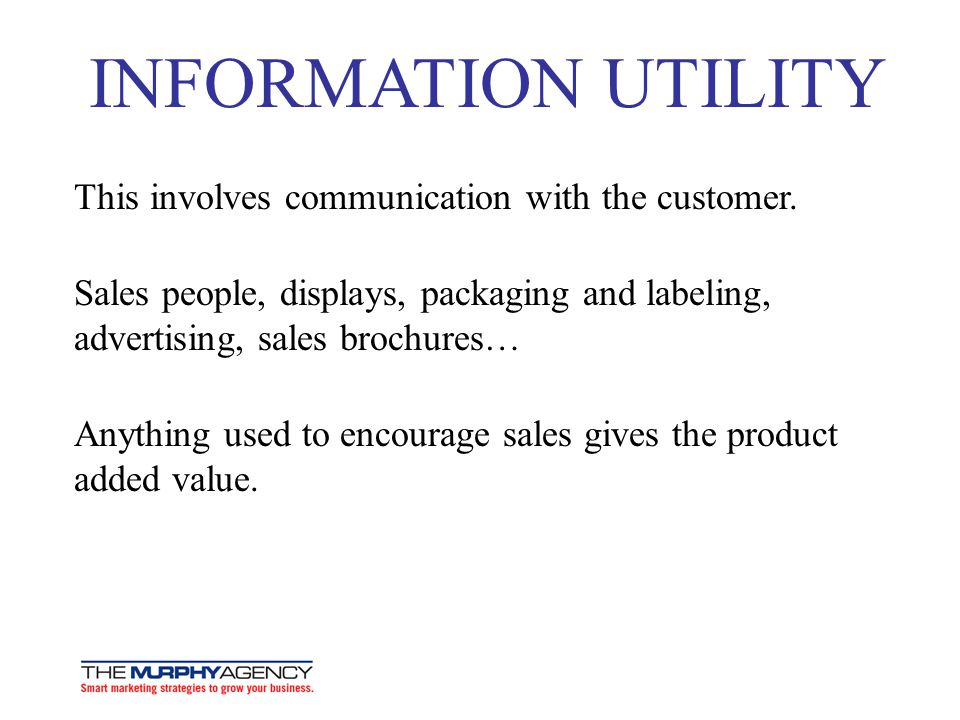 INFORMATION UTILITY This involves communication with the customer.