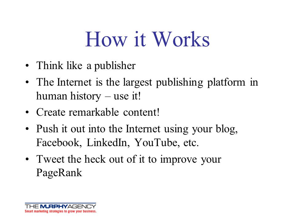 How it Works Think like a publisher