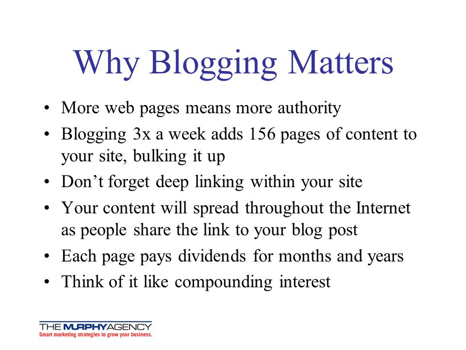 Why Blogging Matters More web pages means more authority