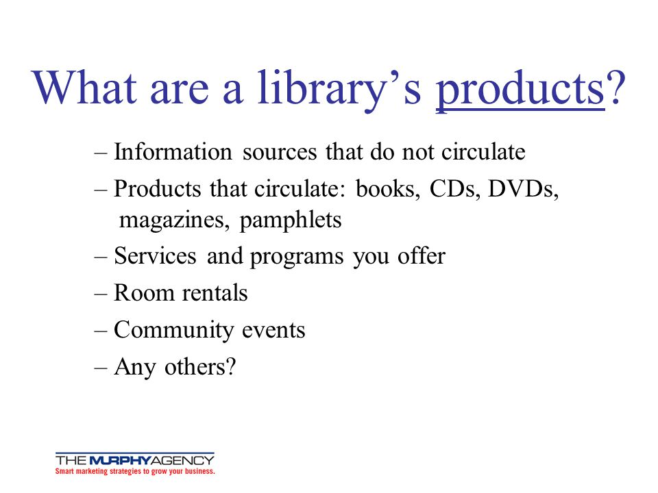 What are a library's products