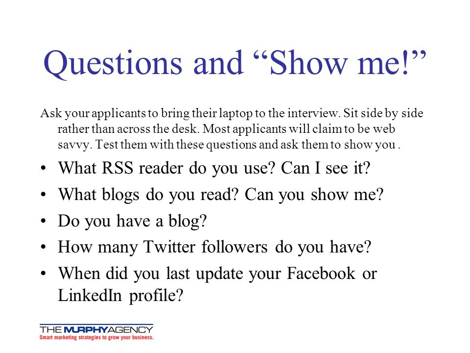 Questions and Show me!