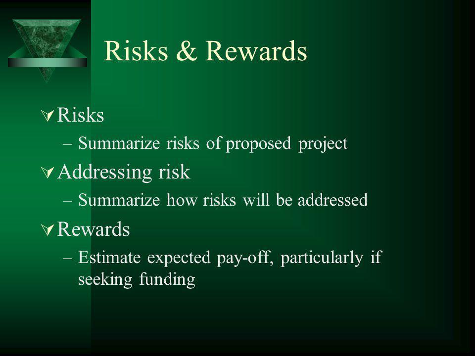 Risks & Rewards Risks Addressing risk Rewards