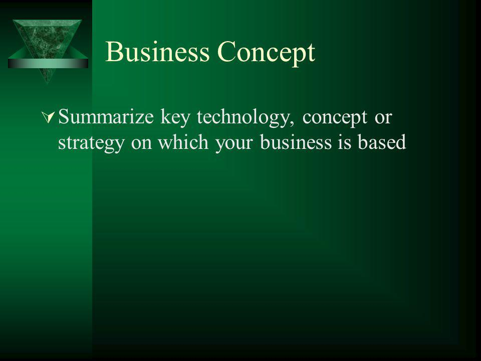 Business Concept Summarize key technology, concept or strategy on which your business is based