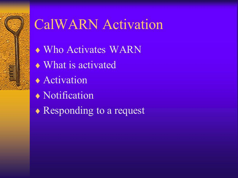 CalWARN Activation Who Activates WARN What is activated Activation