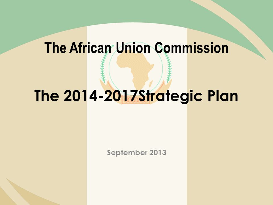 The African Union Commission The 2014-2017Strategic Plan