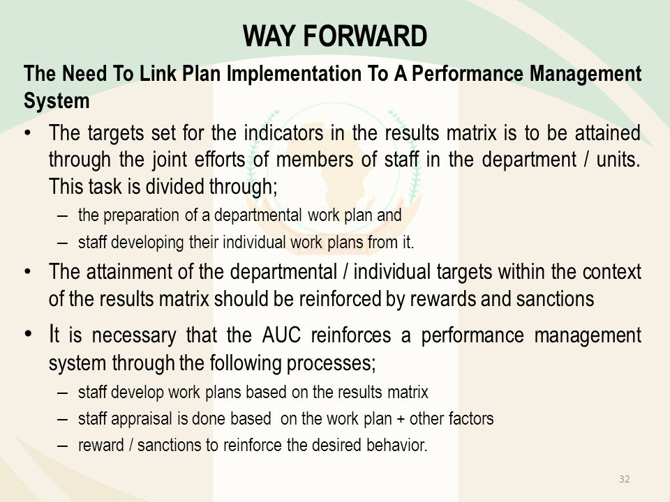 WAY FORWARD The Need To Link Plan Implementation To A Performance Management System.