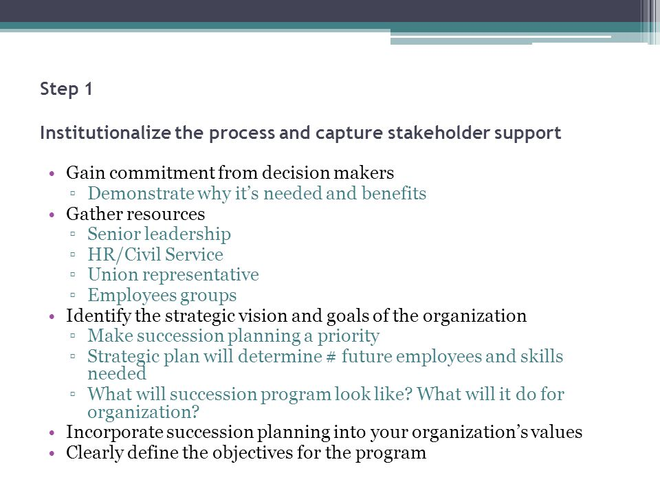 Step 1 Institutionalize the process and capture stakeholder support