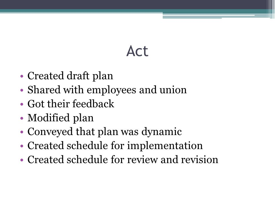 Act Created draft plan Shared with employees and union