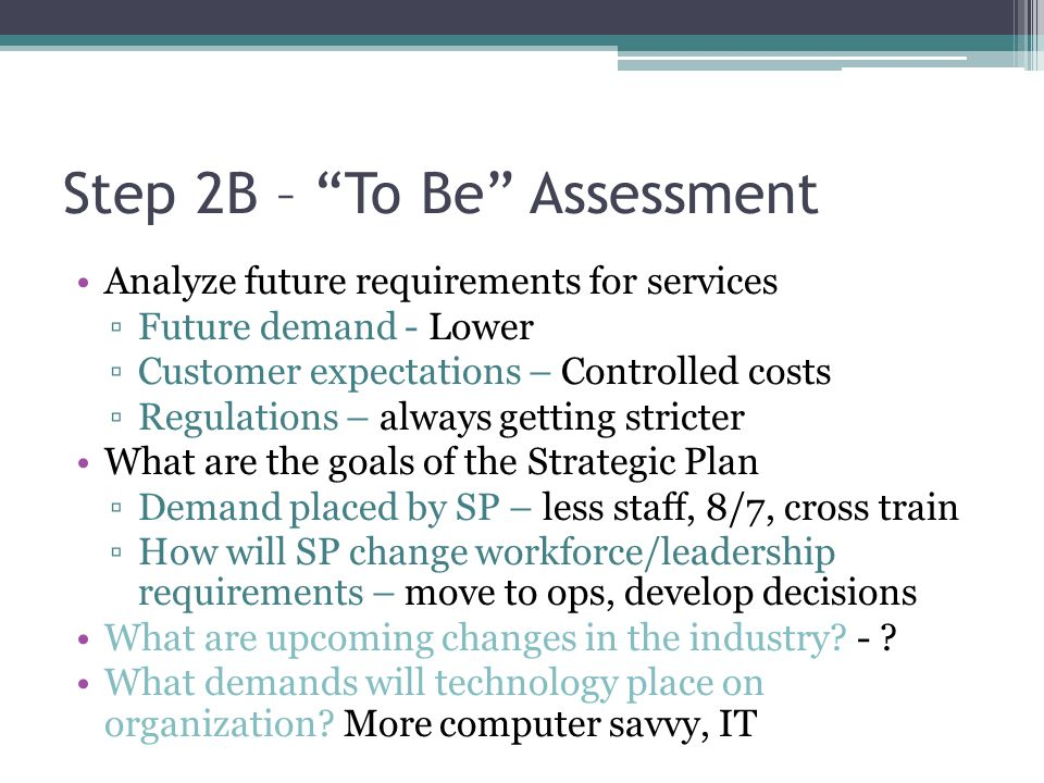 Step 2B – To Be Assessment