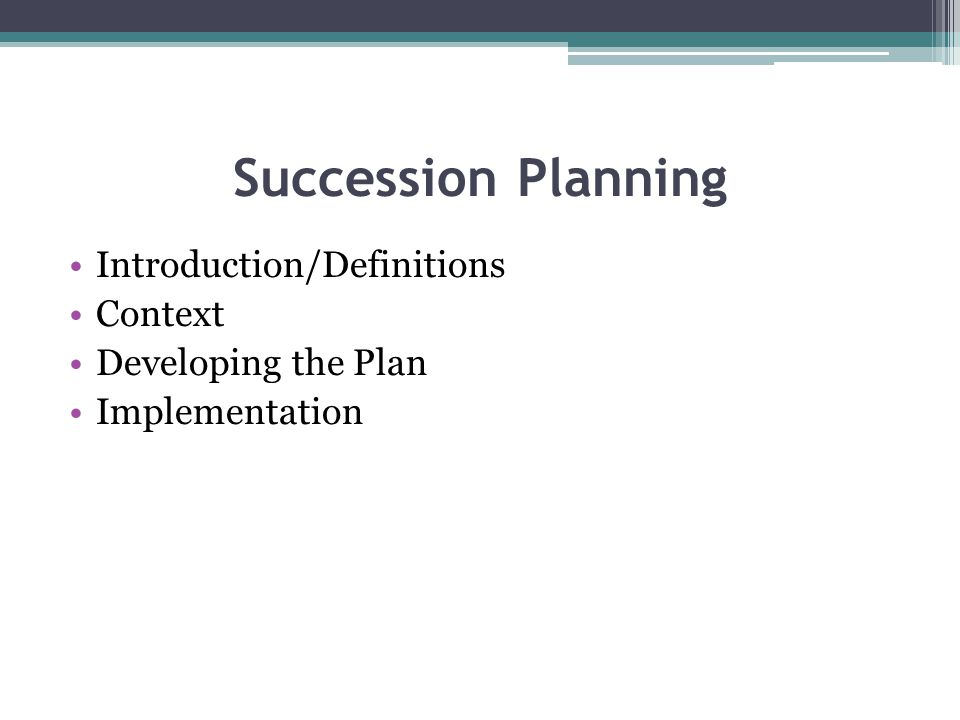 Succession Planning Introduction/Definitions Context