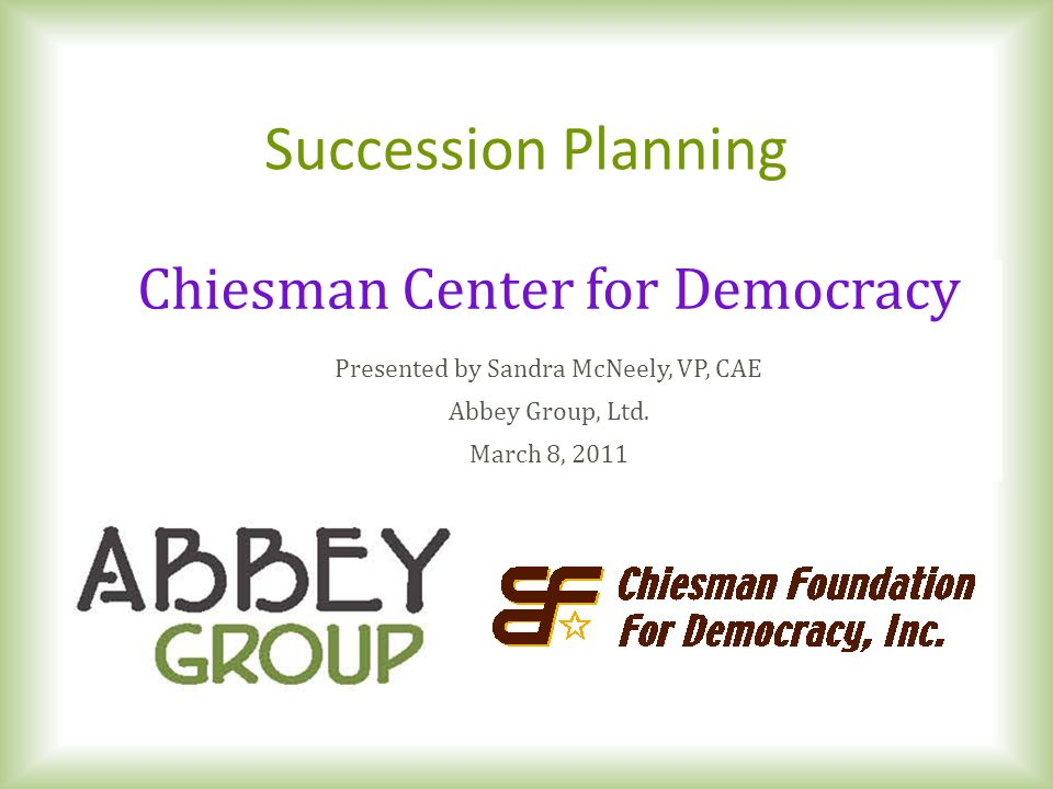 Succession Planning Chiesman Center for Democracy