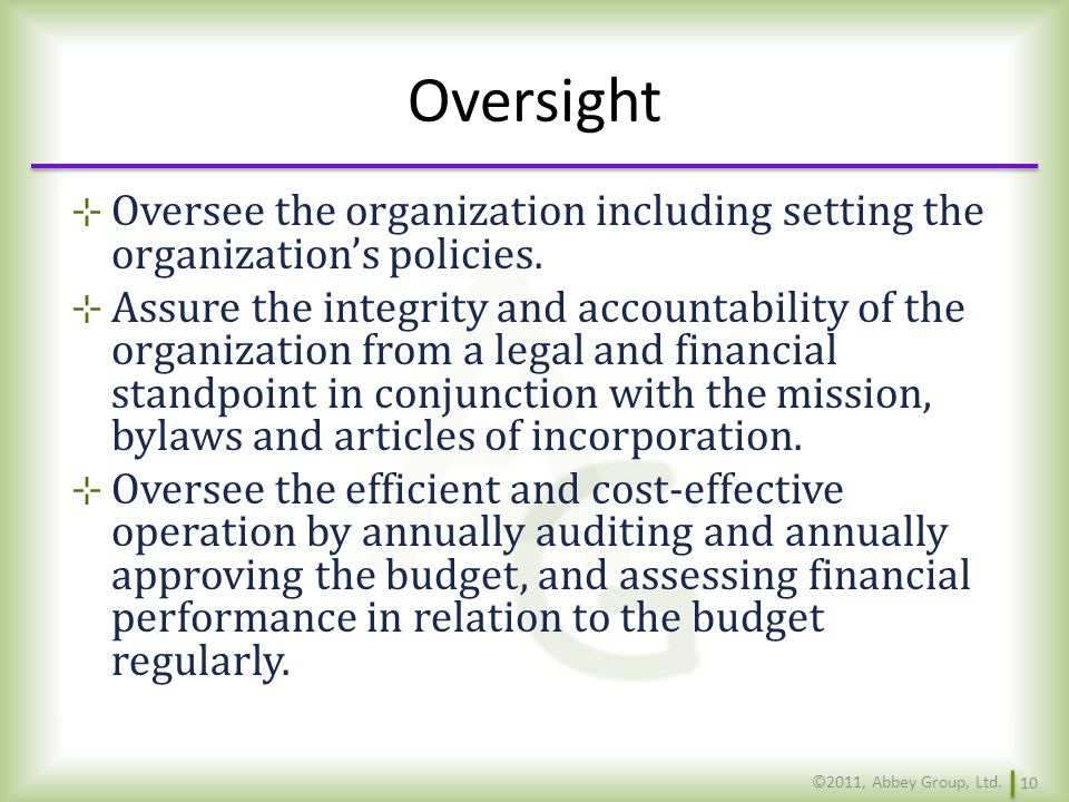 Oversight Oversee the organization including setting the organization's policies.
