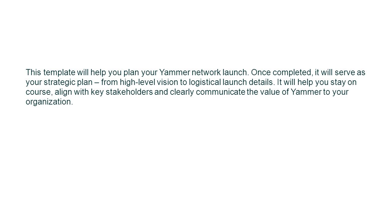 This template will help you plan your Yammer network launch