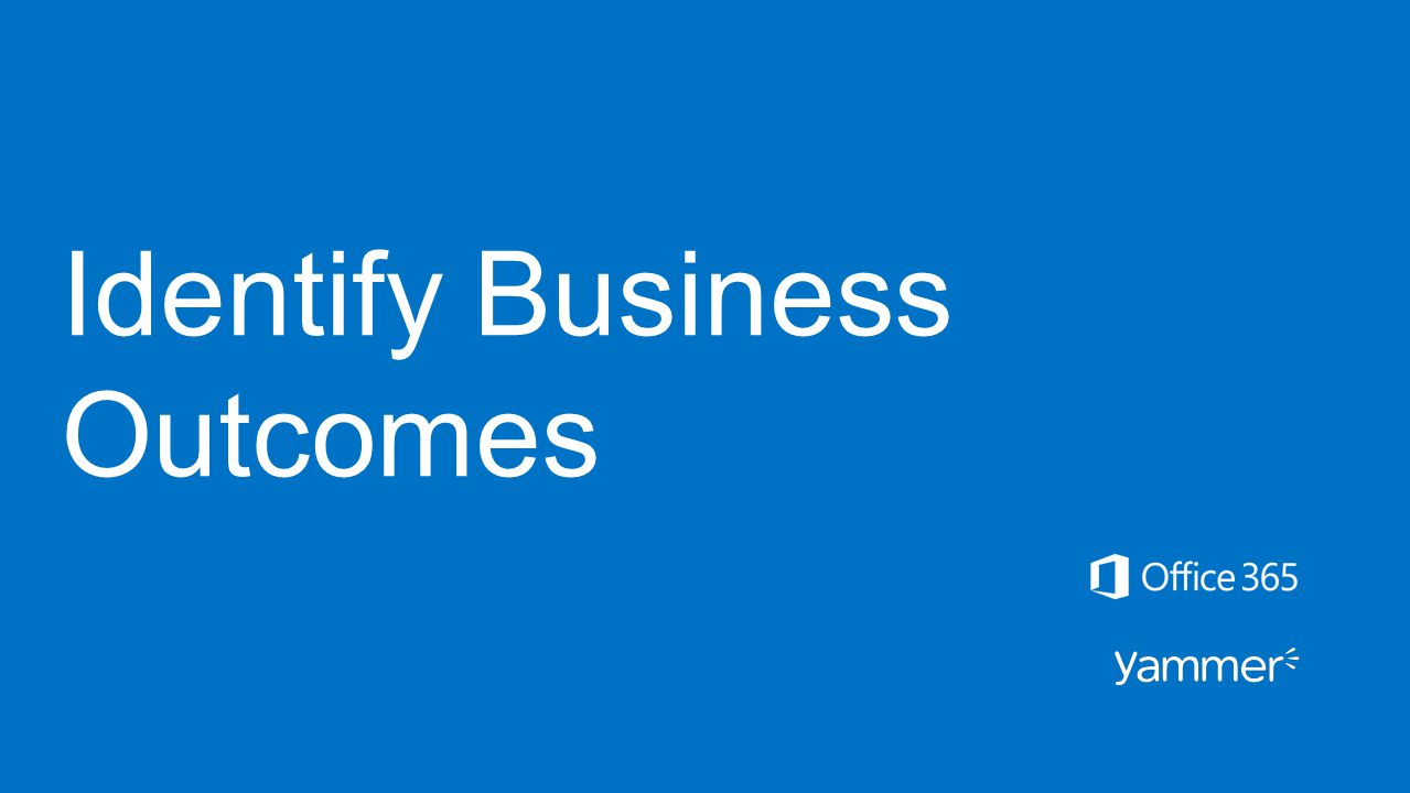 Identify Business Outcomes