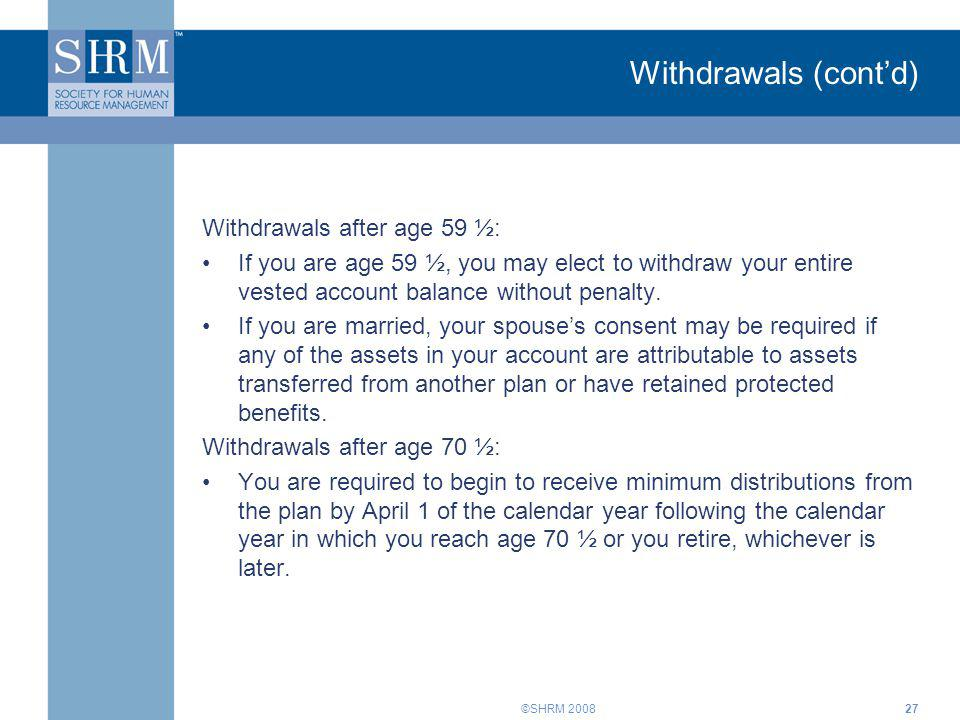 Withdrawals (cont'd) Withdrawals after age 59 ½: