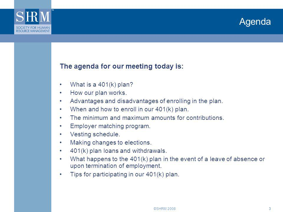 Agenda The agenda for our meeting today is: What is a 401(k) plan
