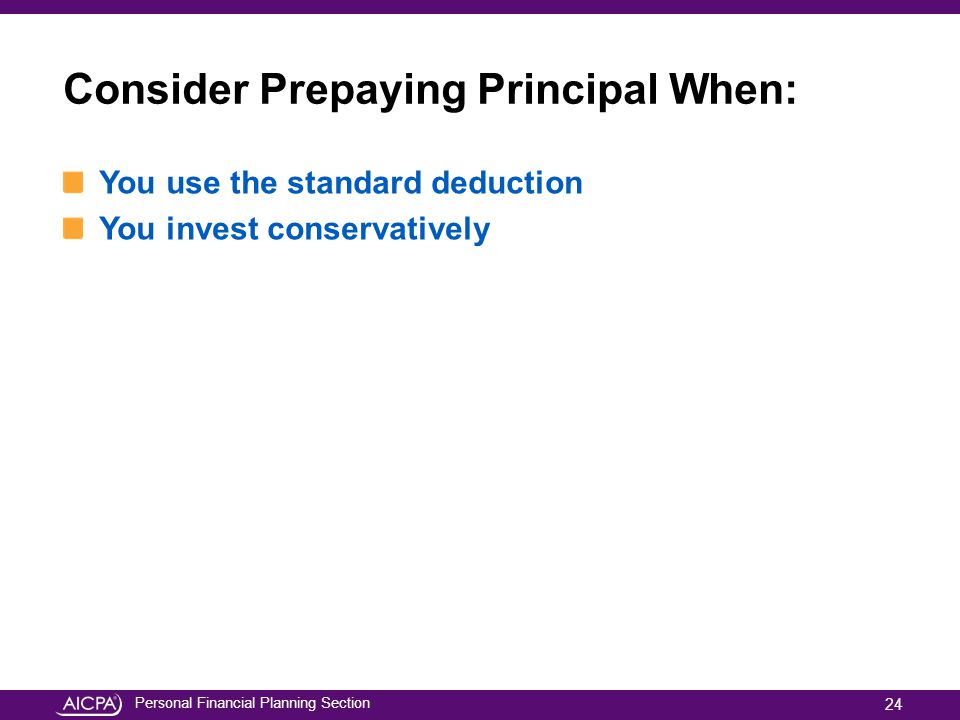 Consider Prepaying Principal When: