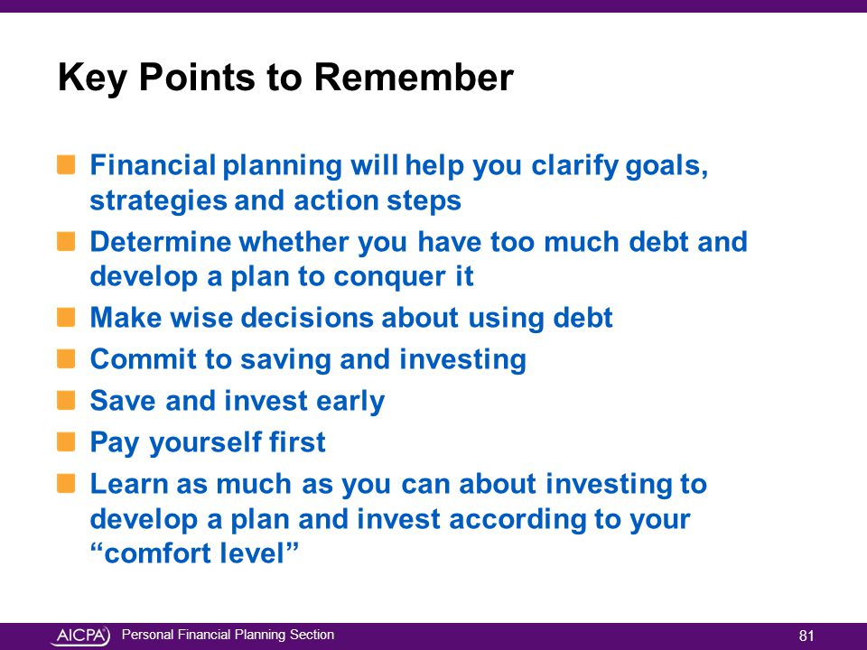 Key Points to Remember Financial planning will help you clarify goals, strategies and action steps.