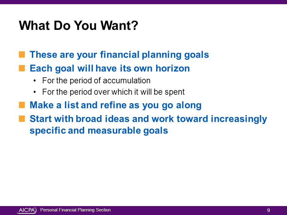What Do You Want These are your financial planning goals