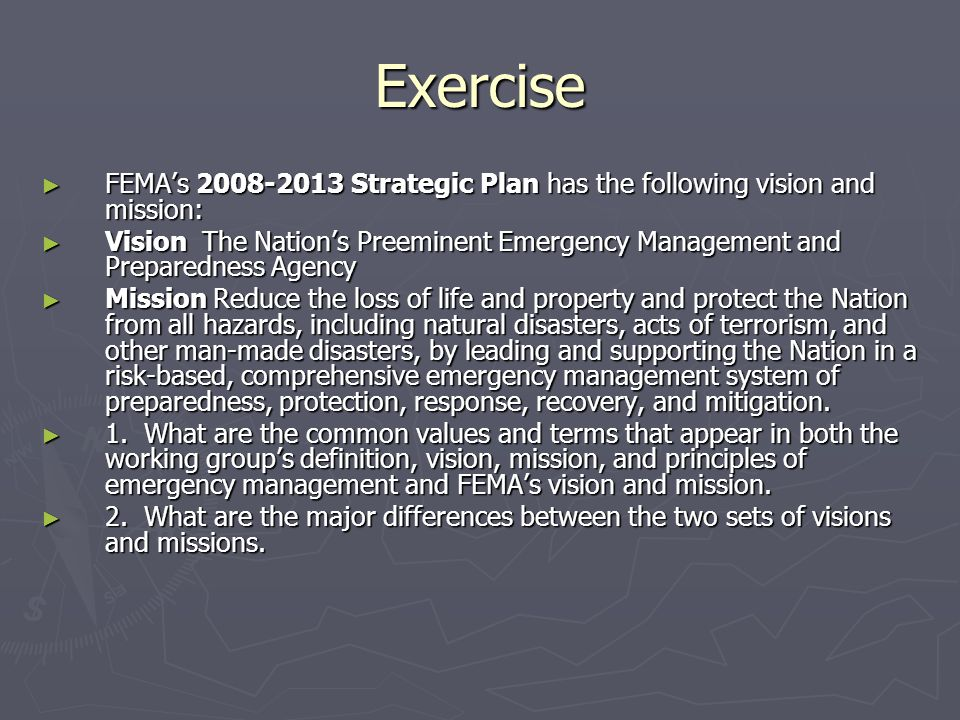 Exercise FEMA's 2008-2013 Strategic Plan has the following vision and mission: