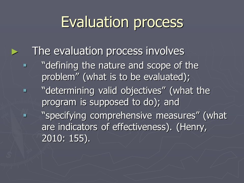 Evaluation process The evaluation process involves
