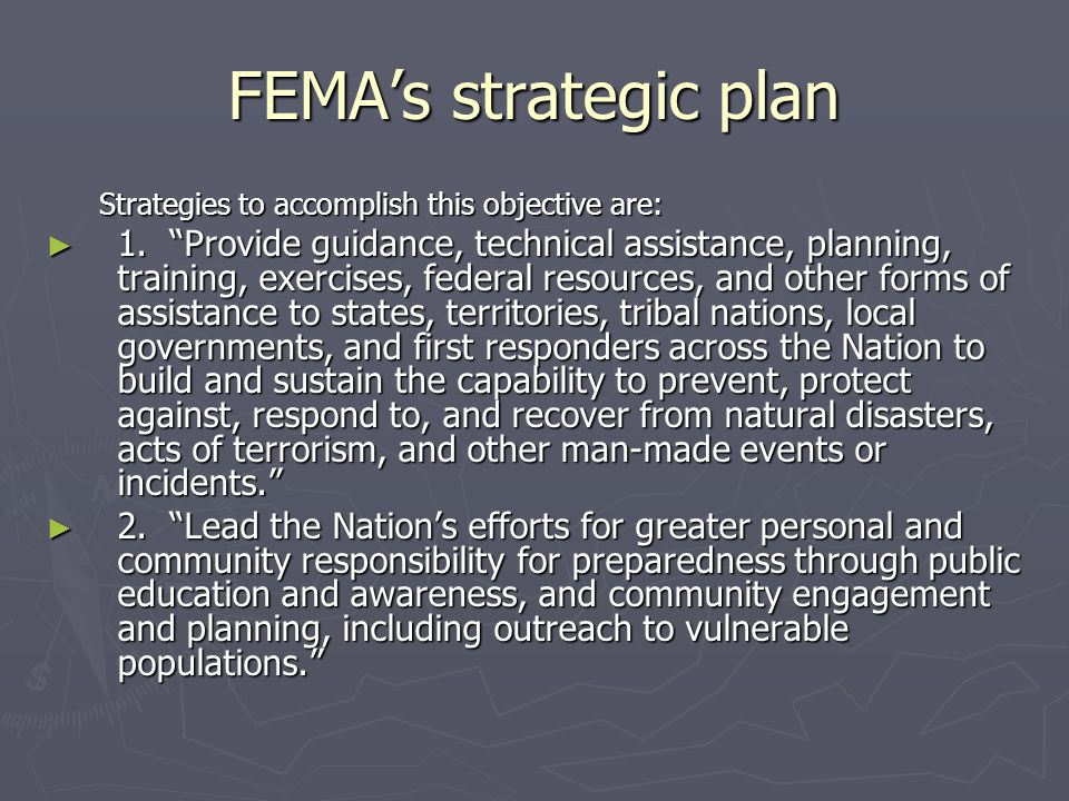 FEMA's strategic plan Strategies to accomplish this objective are: