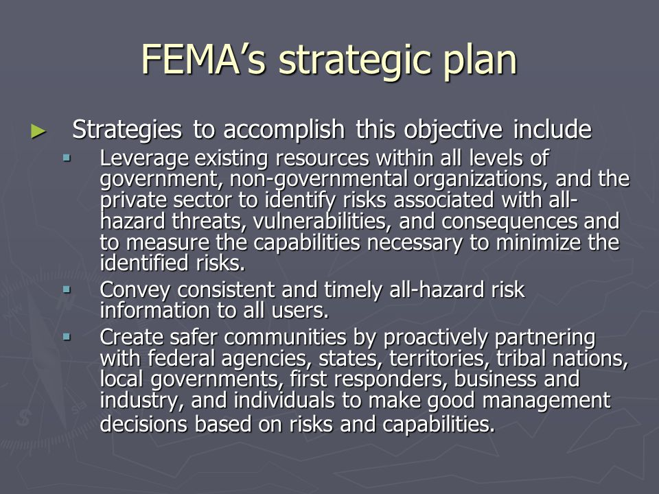 FEMA's strategic plan Strategies to accomplish this objective include